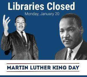 Holiday Closure and image of Martin Luther King Jr.