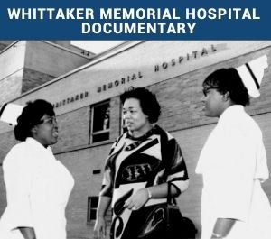 Whittaker Hospital Documentary